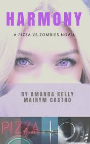 Harmony - A Pizza vs. Zombies Novel